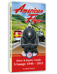 American Flyer Price & Rarity Guide - 2012 Edition <br>S Gauge 1946 - 2011