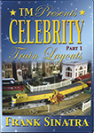 Celebrity Train Layouts Part 1: Frank Sinatra