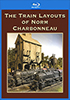 The Train Layouts of Norm Charbonneau