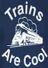Trains Are Cool Adult T-Shirts